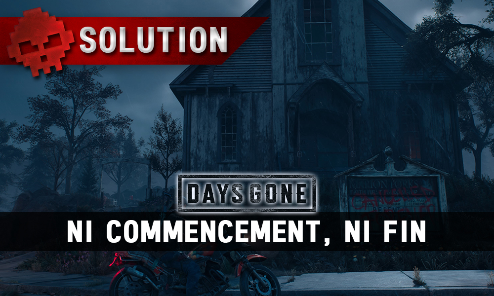 Vignette soluce days gone ni commencement ni fin