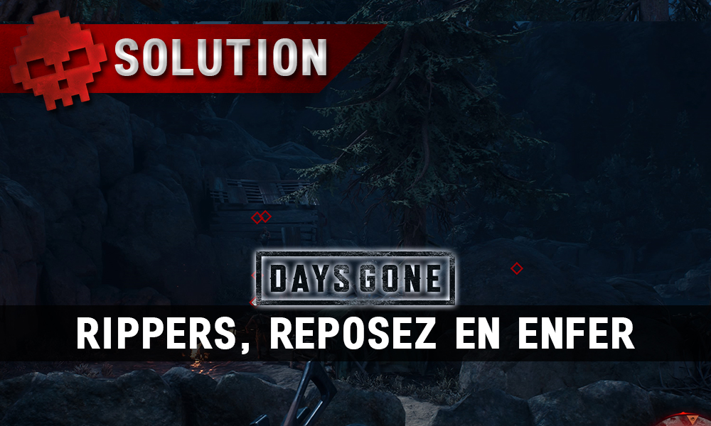 Soluce Days Gone - Rippers, reposez en enfer