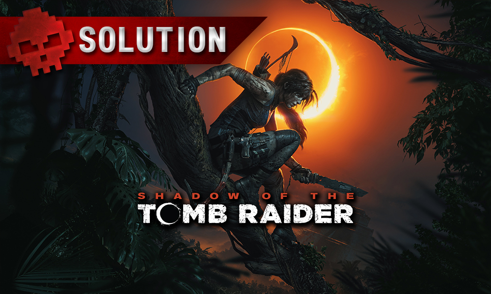 Vignette solution Shadow of the Tomb Raider