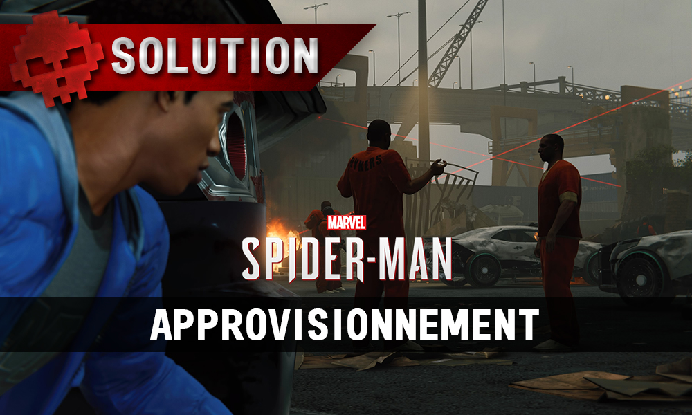 Vignette solution Spider-Man approvisionnement
