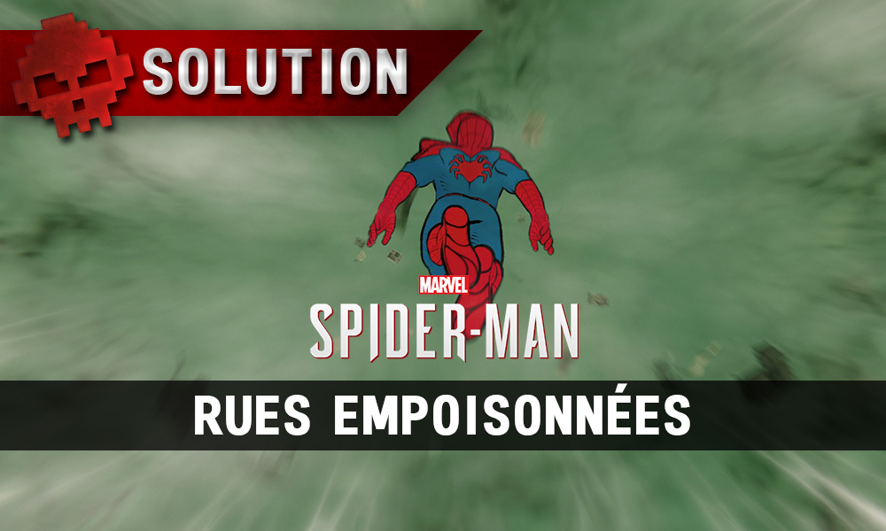 Vignette solution Spider-Man rues empoisonnées