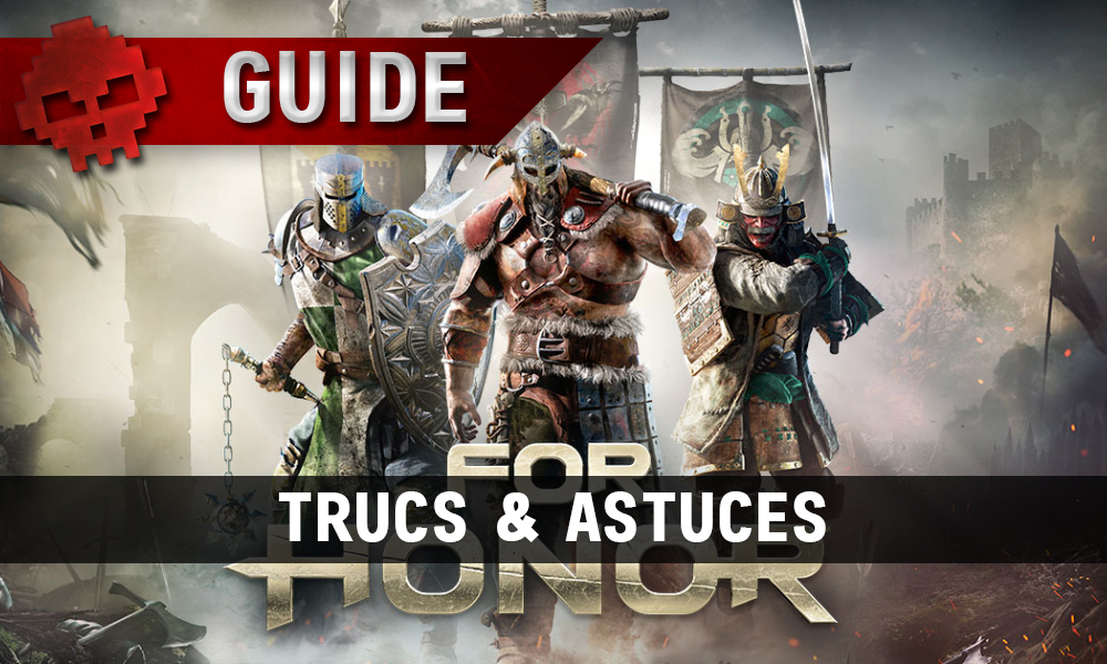 Guide For Honor - Astuces