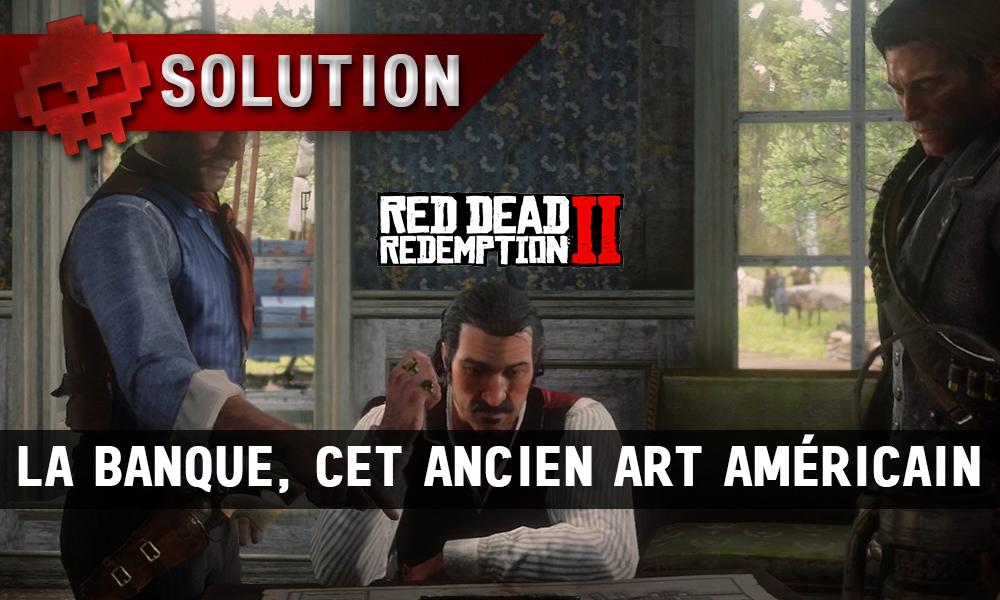 Vignettes soluce red dead redemption 2 la banque cet ancien art américain