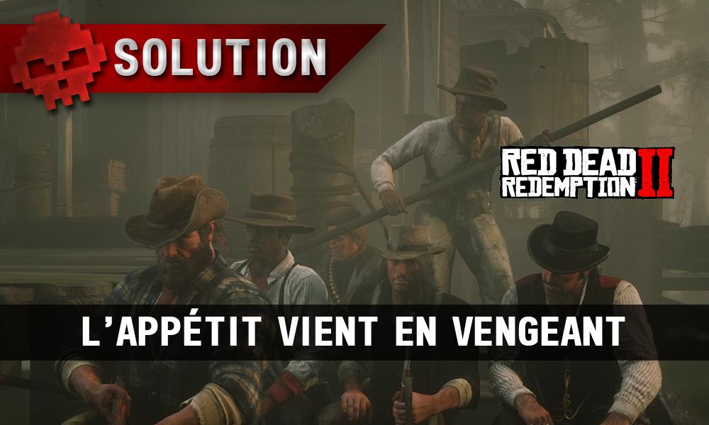 Vignettes soluce red dead redemption 2 l'appétit vient en vengeant