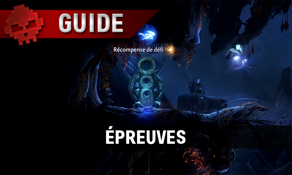 WL vignette guide Ori and the will of the wisps epreuves