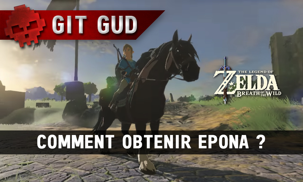 Guide The Legend of Zelda: Breath of the Wild – Comment obtenir Epona ?