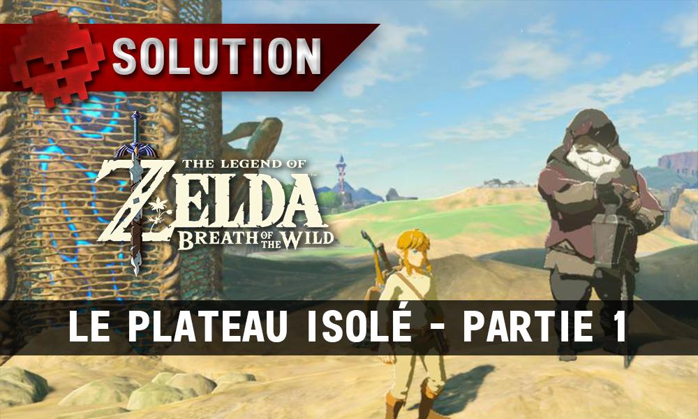 Soluce complète de Zelda Breath of the Wild plateau isolé partie 1