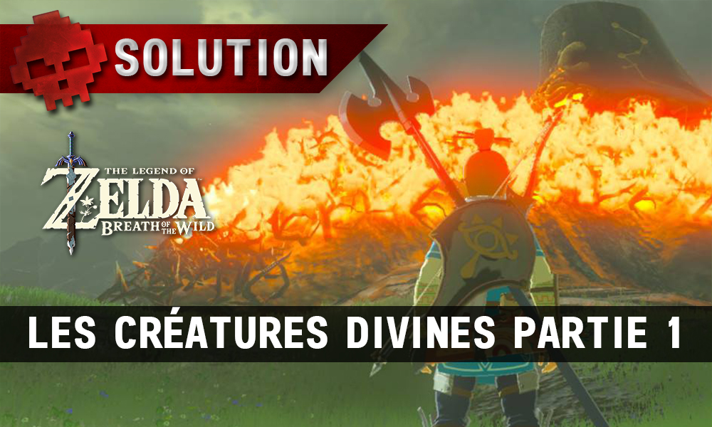 Soluce The Legend of Zelda: Breath of the Wild - Les créatures divines partie 1