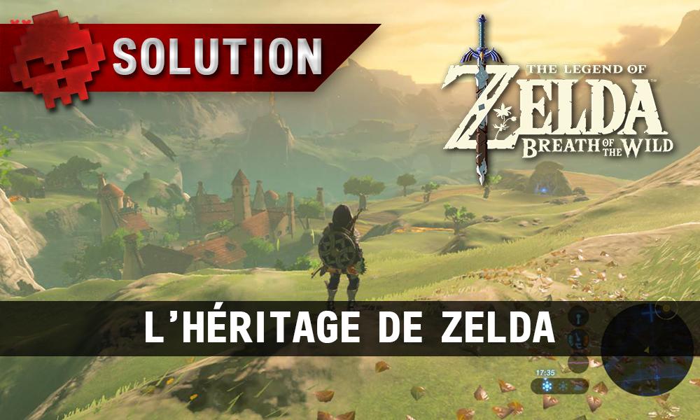 Soluce complète de Zelda Breath of the Wild l'héritage de zelda