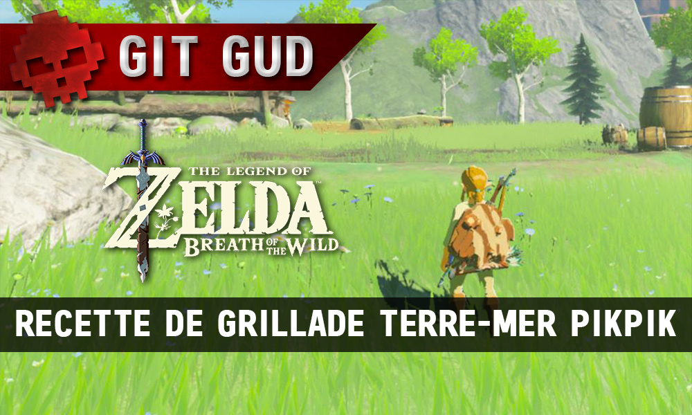 Guide The Legend of Zelda: Breath of the Wild - Recette de grillade terre-mer pikpik