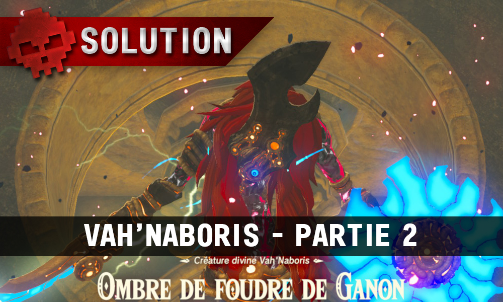 Soluce complète de Zelda Breath of the Wild Vah'Naboris partie 2