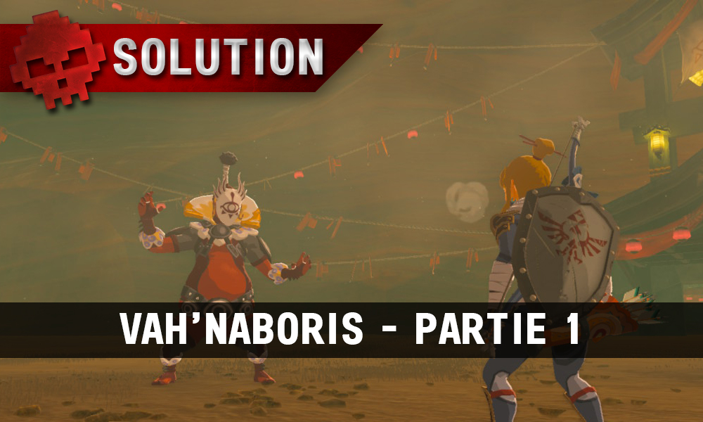 Soluce complète de Zelda Breath of the Wild Vah'Naboris partie 1