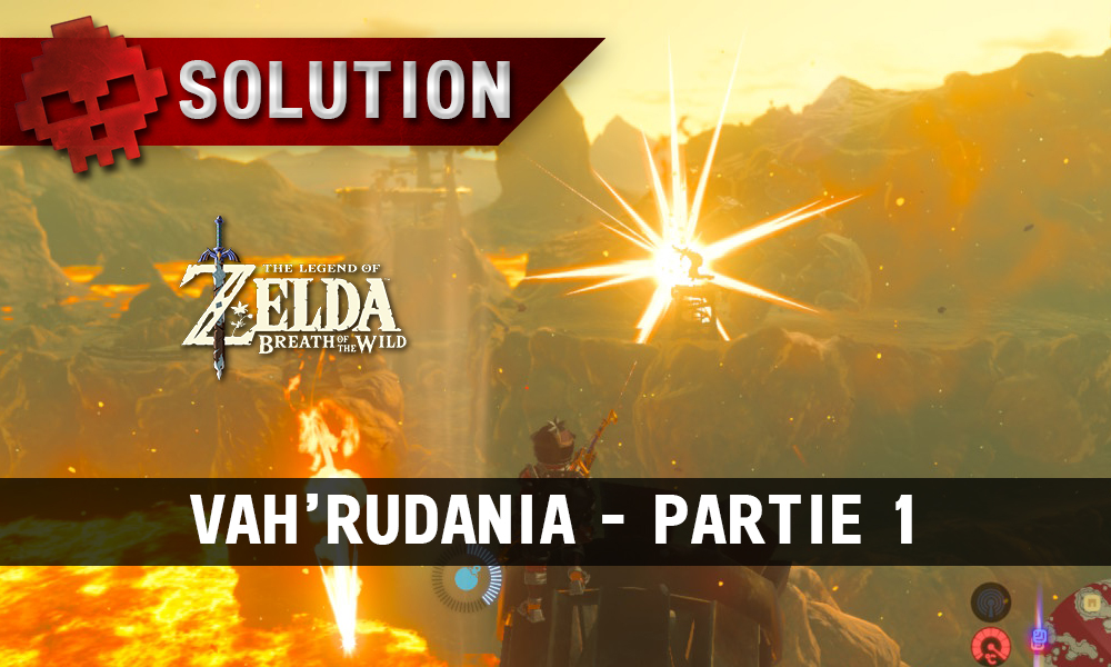 Soluce complète de Zelda Breath of the Wild Vah'Rudania partie 1