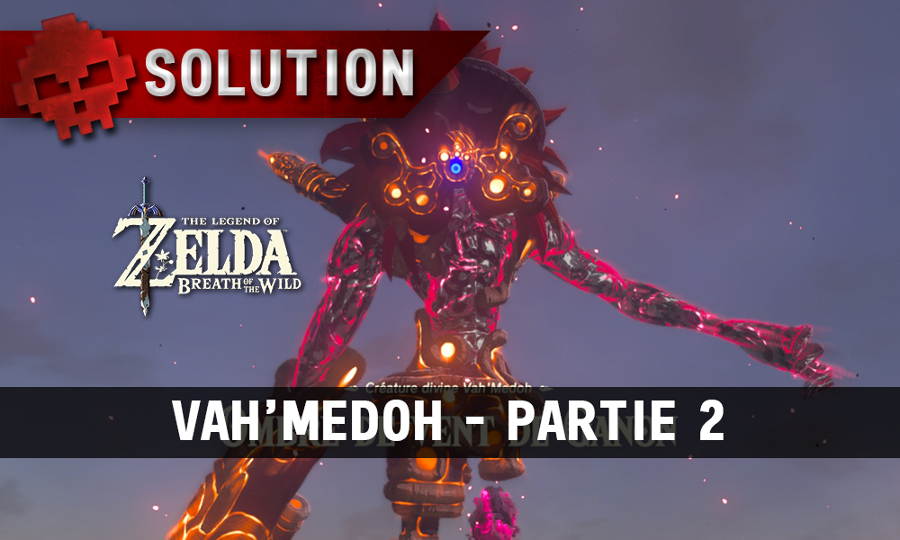 Soluce complète de Zelda Breath of the Wild Vah'Medoh partie 2