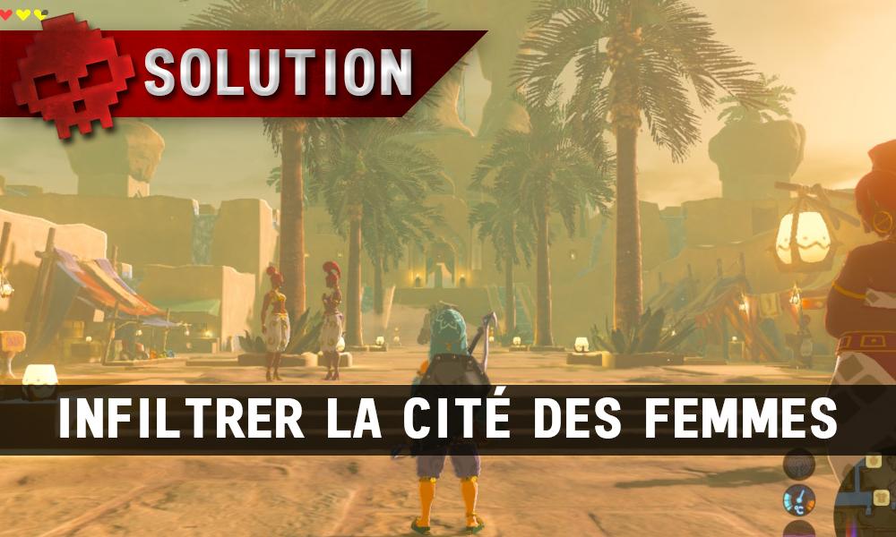Soluce complète de Zelda Breath of the Wild Infiltrer la cité des femmes