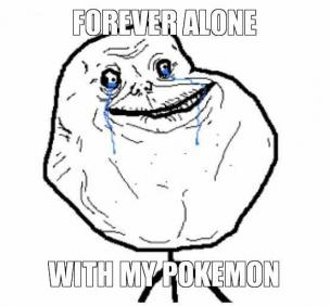 forever-alone-with-my-pokemon-WL