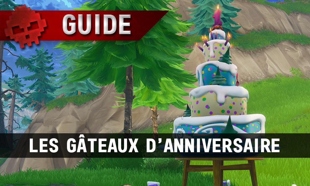 Guide Fortnite Battle Royale Les Gâteaux Danniversaire