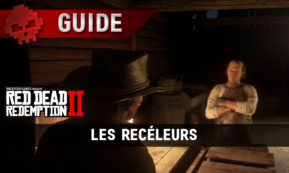 Guide Red Dead Redemption 2 Les recéleurs
