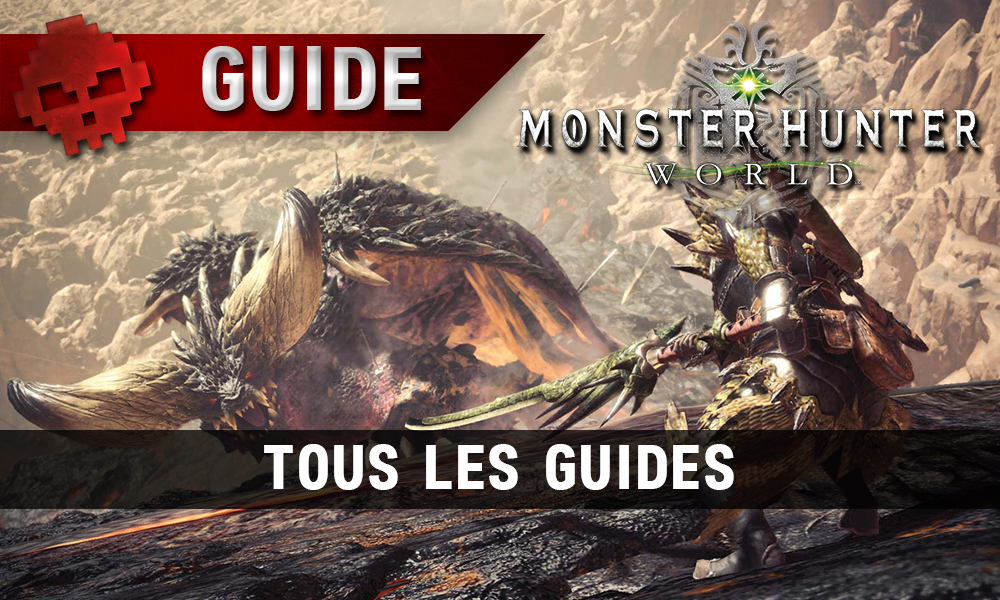 Monster Hunter World - Tous les guides