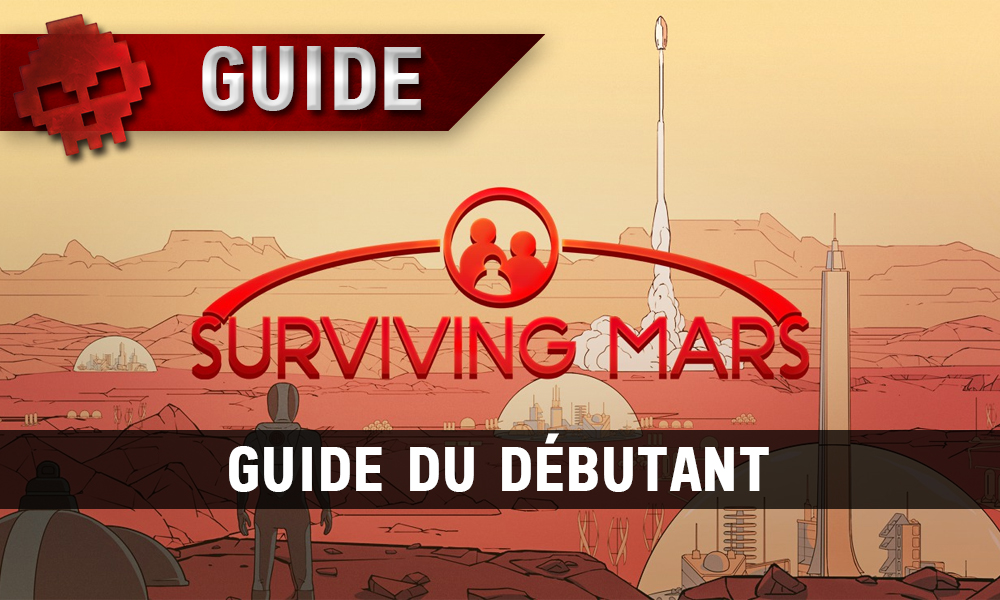 Guide du débutant Surviving Mars