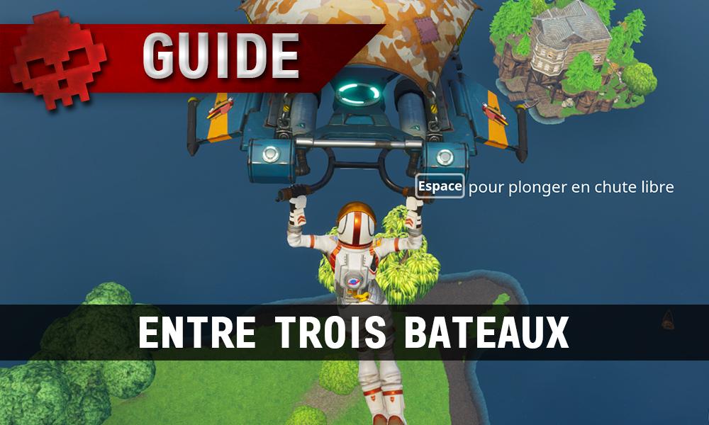 Guide Fortnite Battle Royale Passe De Combat Semaine 8 Entre Trois Bateaux