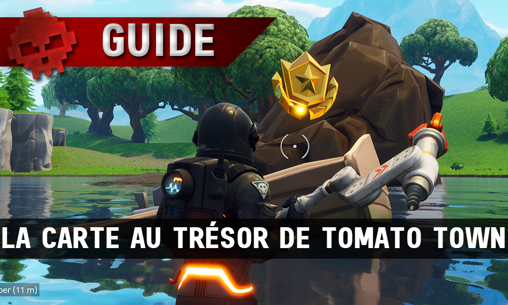 Carte Au Tresor Tomato Town Saison 4.Guide Fortnite Battle Royale Saison 4 Semaine 1 La