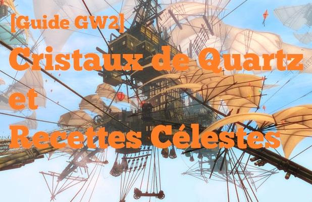 Guild Wars 2 Guide Cristaux de Quartz et Recette Céleste du Bazaar des quatre Vents