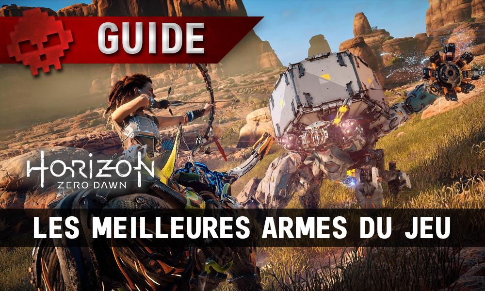 Soluce complète de Horizon: Zero Dawn les meilleures armes du jeu