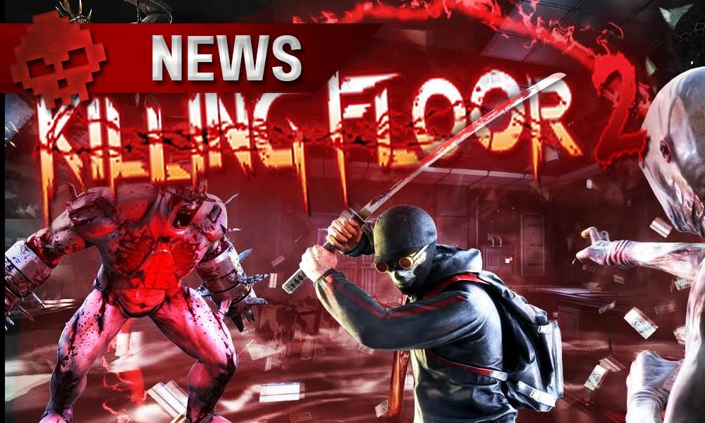Killing Floor 2 - Du contenu gratuit - News