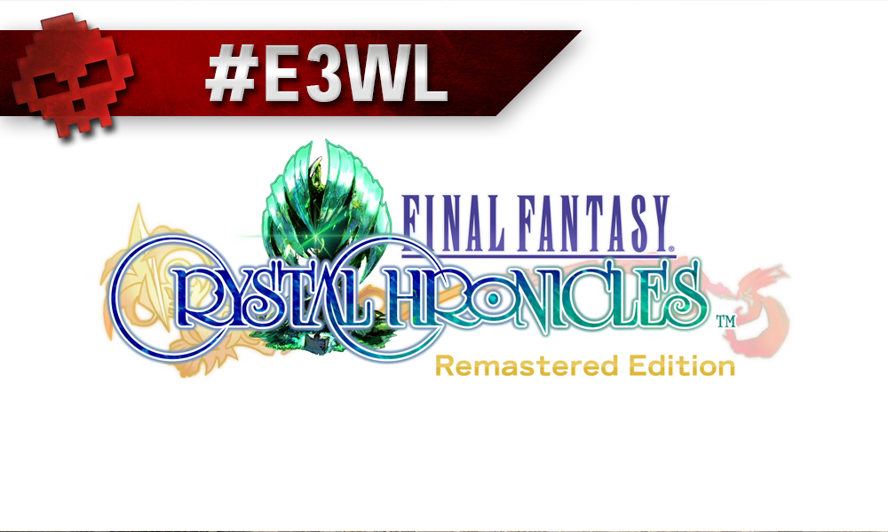 vignette E3 2019 crystal chronicles