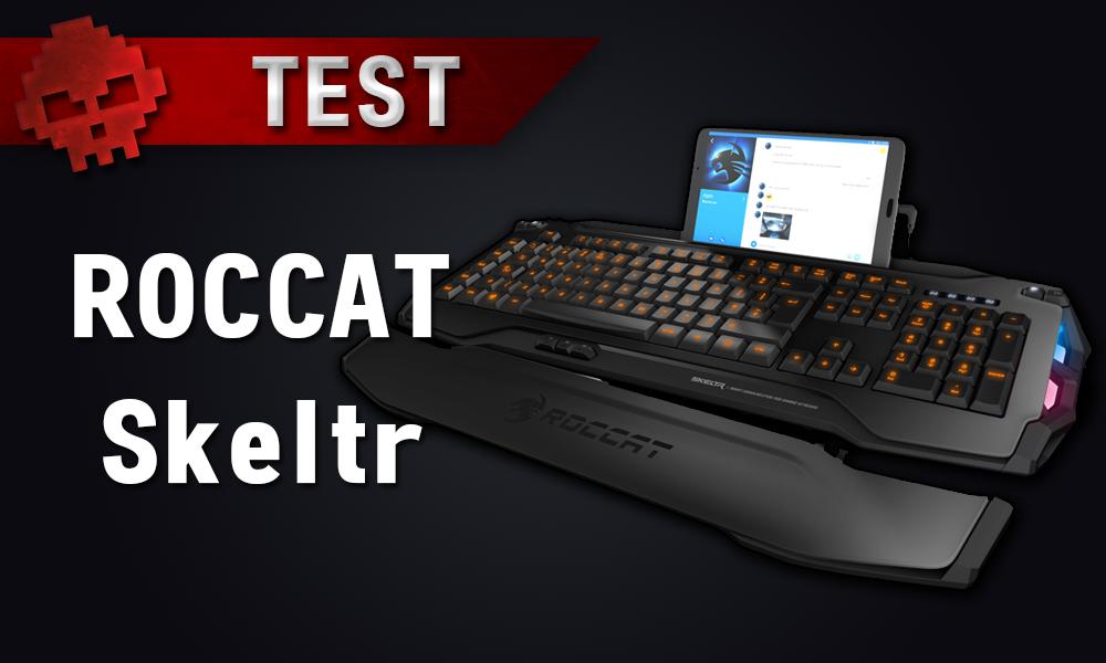 Test ROCCAT Skeltr - Un clavier Cyberpunk