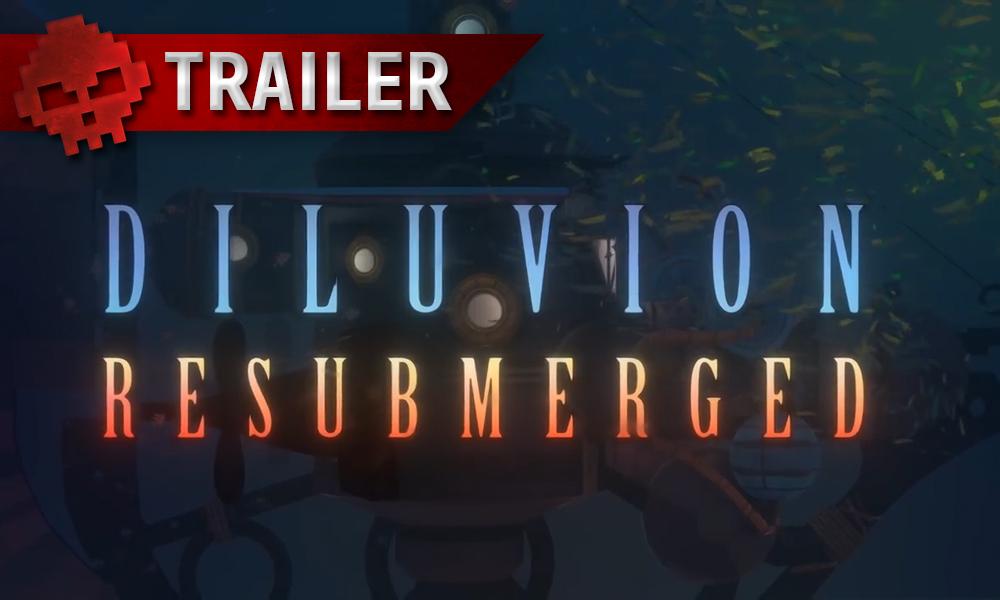 trailer Diluvion Resubmerged