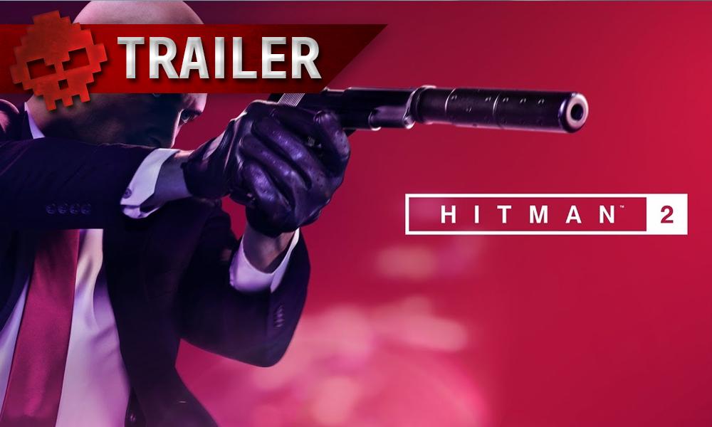 vignette trailer Hitman 2