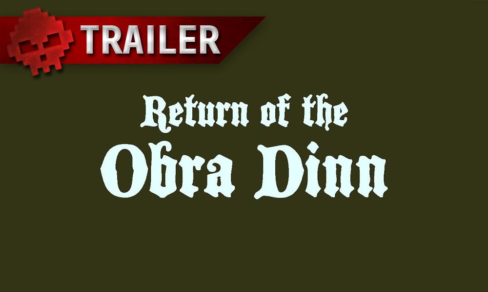 vignette trailer Return of the Obra Dinn