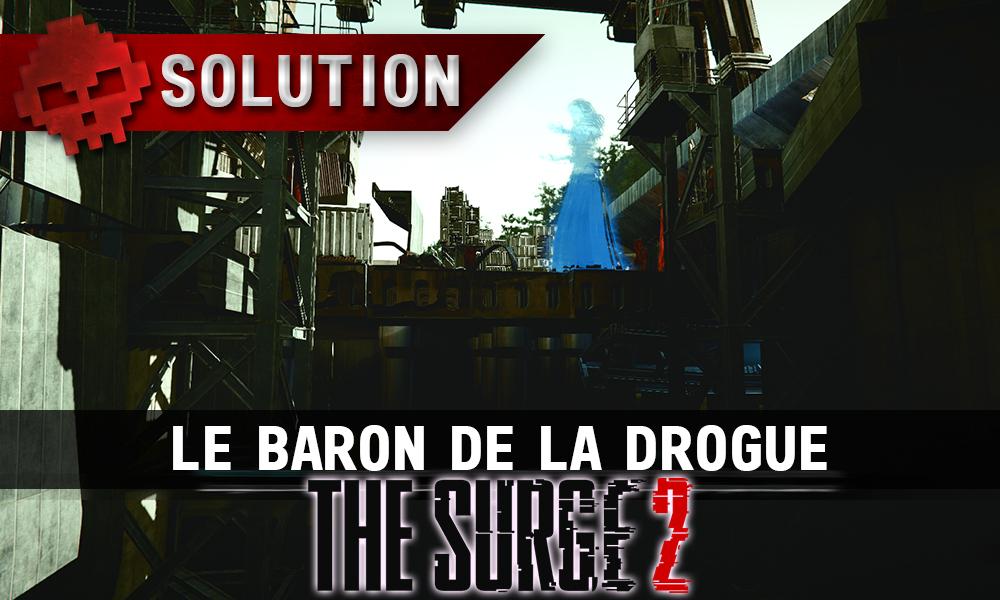 vignette soluce The Surge 2 - Le baron de la drogue