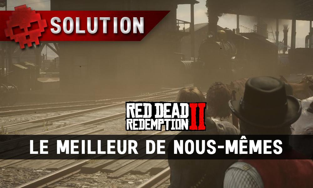 vignette soluce red dead redemption 2 le meilleur de nous-mêmes