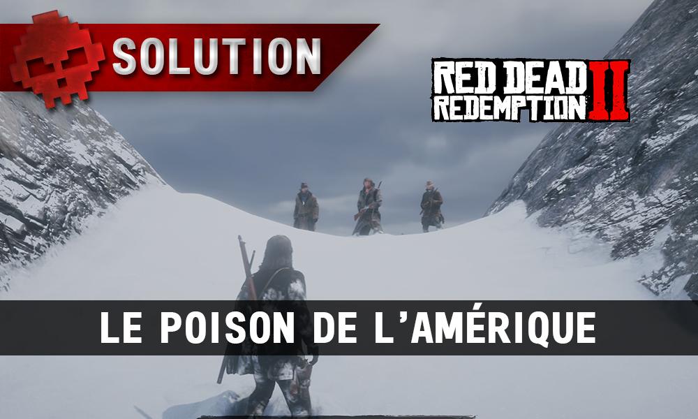 vignette soluce red dead redemption 2 le poison de l'amérique