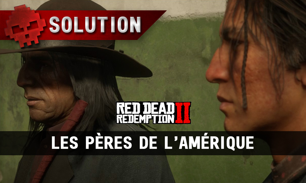 vignette soluce red dead redemption 2 les pères de l'amérique