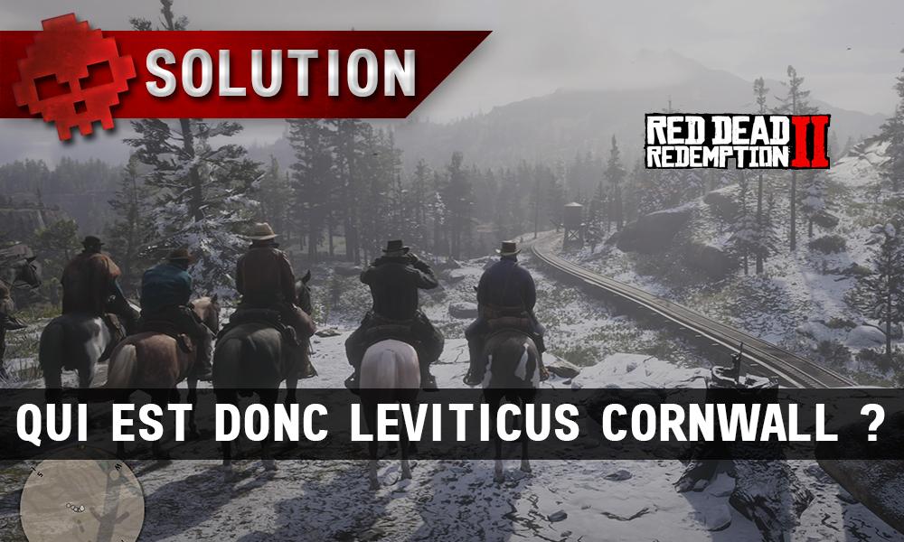 vignette soluce red dead redemption 2 qui est donc leviticus cornwall