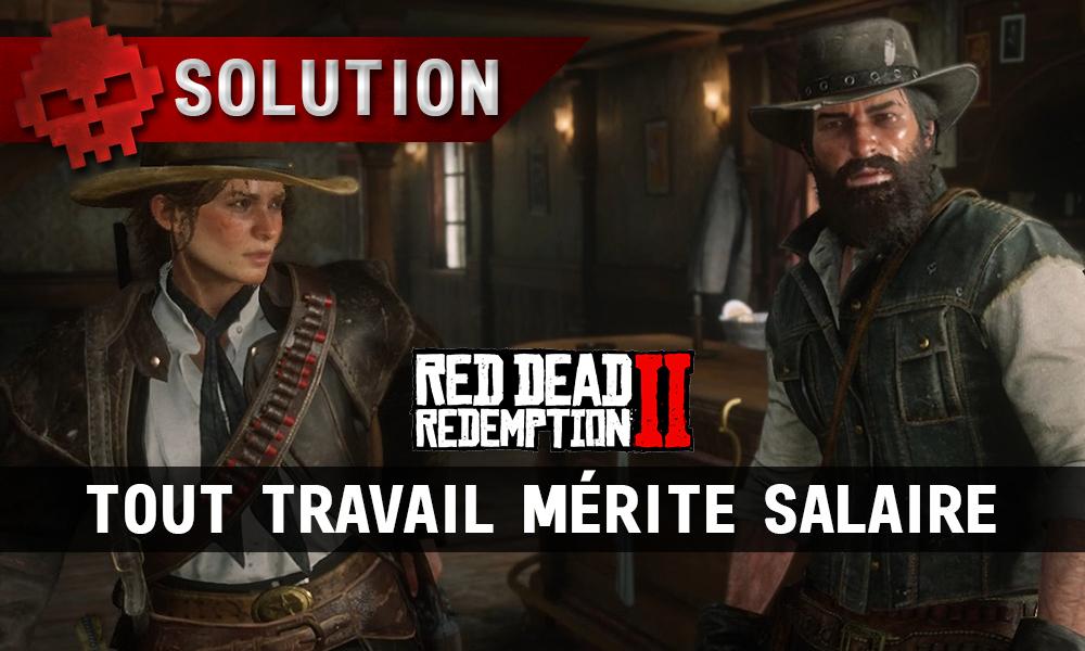 vignette solution red dead redemption 2 tout travail mérite salaire